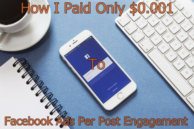 How I Paid Only $0.001 To Facebook Ads Per Post Engagement