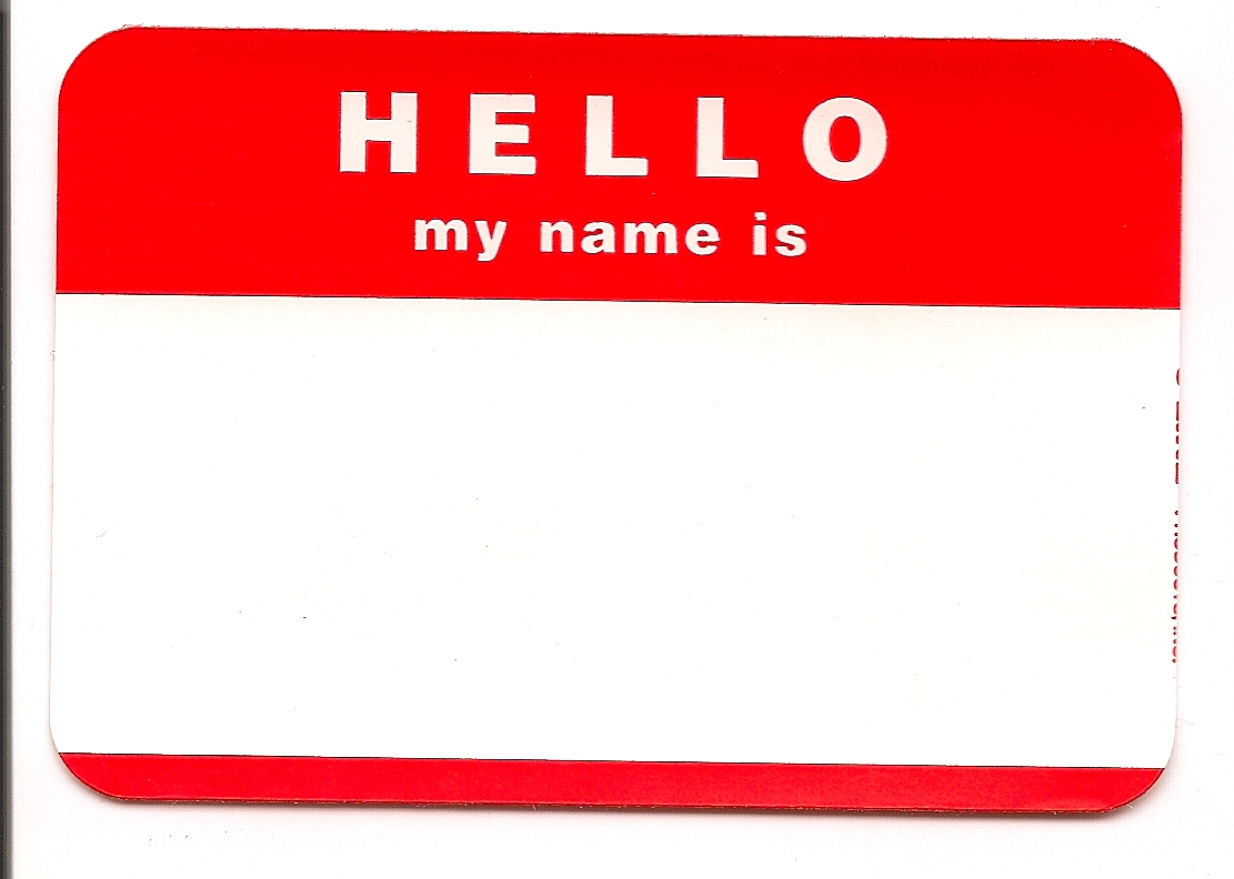 My Name Is: Daily Miscellany: Hello My Name Is