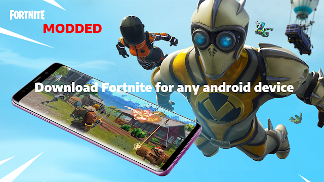 Download fortnite for any android device.