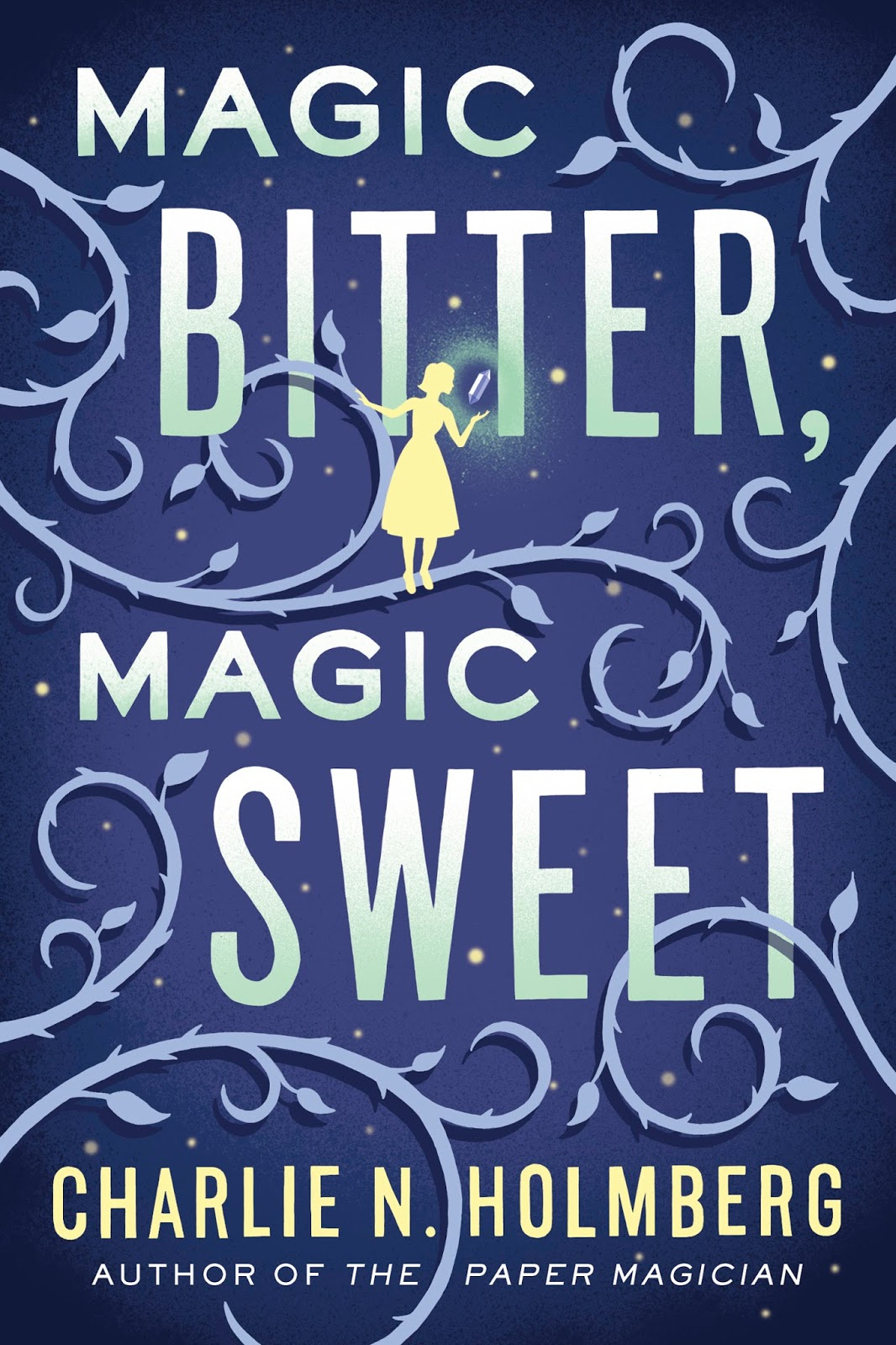 Cover Reveal – Magic Bitter, Magic Sweet by C.N. Holmberg