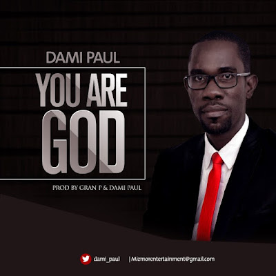 Music: You Are God – Dami Paul