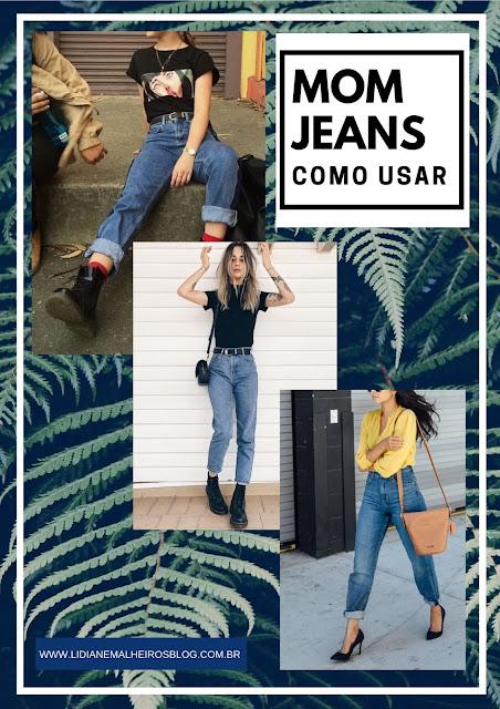 Mom Jeans - Como Usar