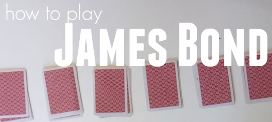 James Bond Card Game : How To Play and Playing Tips