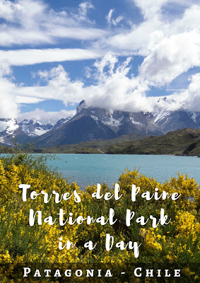 An Independent Torres del Paine Day Trip from Puerto Natales Chile: Self-Drive Plus Day Hikes If You Don't Have Time For the W Trek