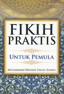 """Data dan Fakta Penyimpangan Syiah dalam Buku """"Fikih Praktis"""" Karya M. Husain Falah Zadeh"""