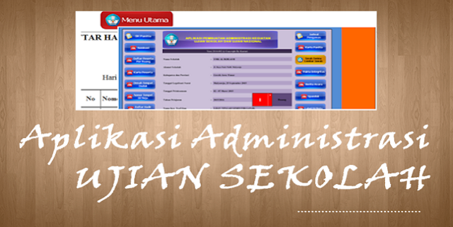 Download Aplikasi Administrasi Ujian Sekolah (UTS, UAS dan UKK)