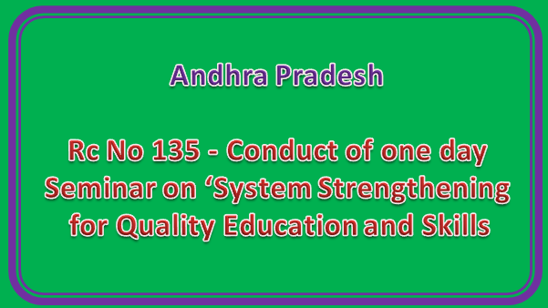 Rc No 135 - Conduct of one day Seminar on 'System Strengthening for Quality Education and Skills