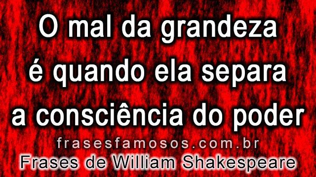 Poder e Consciencia - William Shakespeare