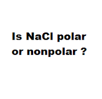 Is NaCl polar or nonpolar ?