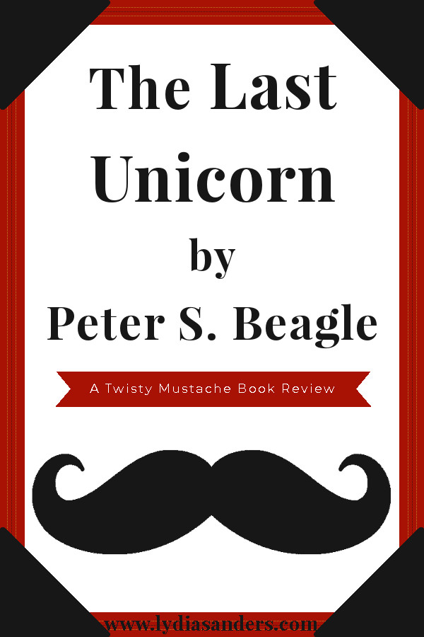 The Last Unicorn by Perter S. Beagle Review Pinterest Graphic #TwistyMutacheReviews