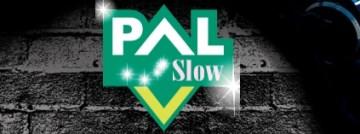 PAL SLOW