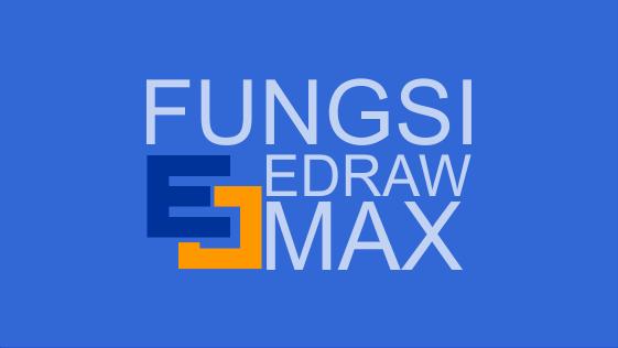 Fungsi Software Edraw Max dalam Pengembangan Sistem