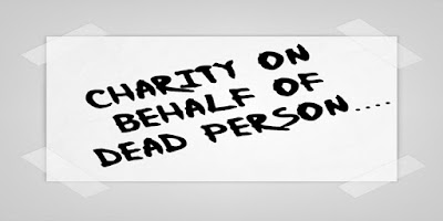 CHARITY ON BEHALF OF A DECEASED PERSON.