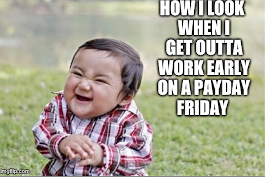The motions of payday weekend and feeling like a boss...