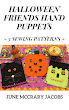 FIND 'HALLOWEEN FRIENDS HAND PUPPETS: 3 SEWING PATTERNS' ON AMAZON.