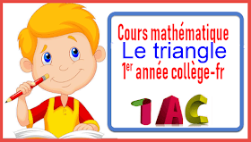 Le triangle-1AC-collège-cours5 semetre1 اولى اعدادي مسار دولي خيار فرنسية دروس رياضيات