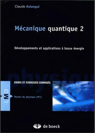 Livre : Mécanique quantique Tome 2 - Développements et application à basse énergie