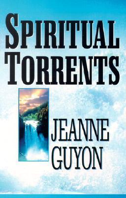Jeanne Guyon-Spiritual Torrents-