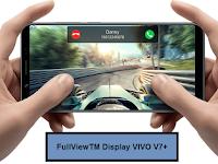 Demi Memuaskan Para Gamer,VIVO  Luncurkan Fitur FullViewTM Display Andalan V7+