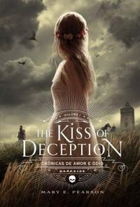 RESENHA: The Kiss Of Deception - Mary E. Pearson