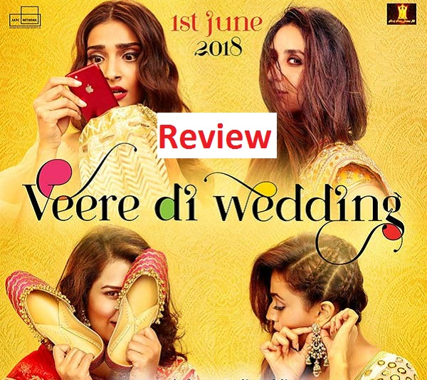 Veere Di Wedding Reviews.Veere Di Wedding Movie Review Say Cinema
