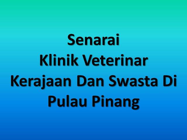 Senarai Klinik Veterinar Kerajaan Dan Swasta Di Pulau Pinang