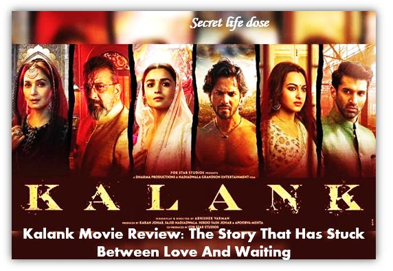 Kalank Movie Review: The Story That Has Stuck Between Love And Waiting