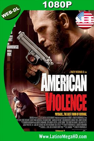 American Violence (2017) HD WEB-DL 1080P Subtitulado ()