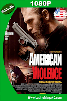 American Violence (2017) HD WEB-DL 1080P Subtitulado - 2017