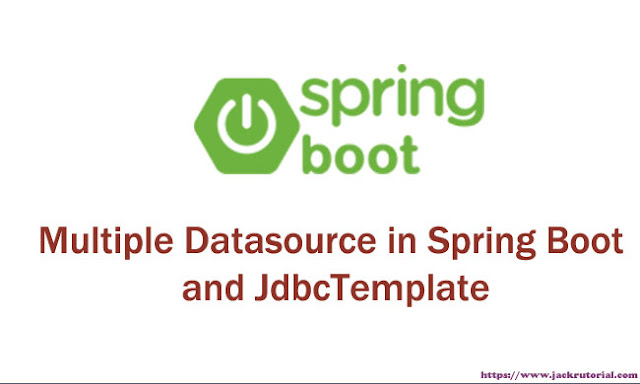 Multiple Datasource in Spring Boot and JdbcTemplate
