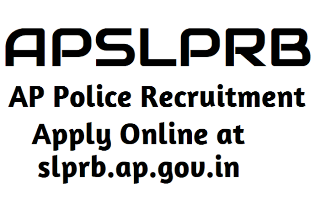 apslprb si,police constable posts recruitment,ap govt jobs,sub inspector,pc posts,ap si constable jobs,ap state level police recruitment board recruitment