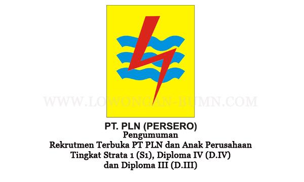 Pengumuman Rekrutmen Terbuka PT PLN dan Anak Perusahaan Tingkat Strata 1 (S1), Diploma IV (D.IV) dan Diploma III (D.III)