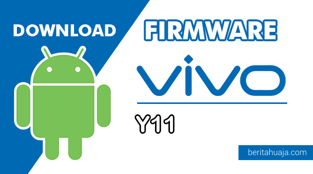 Download Firmware / Stock ROM Vivo Y11 (PD1224) All Version