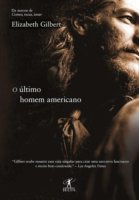 O último homem americano - Elizabeth Gilbert