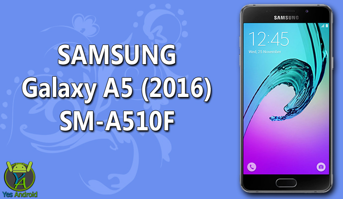 Download A510FXXU3BPK4 | Galaxy A5 (2016) SM-A510F