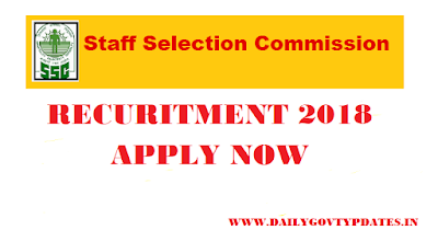 SSC Recuritment 2018 For Various Posts Apply Now - Dailygovtupdates.in