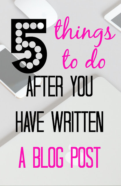 5 things to do after you have written a blog post