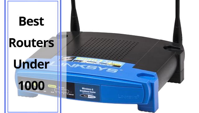 6 Best Router For Home Use Under 1000 [ 2019 Review ]