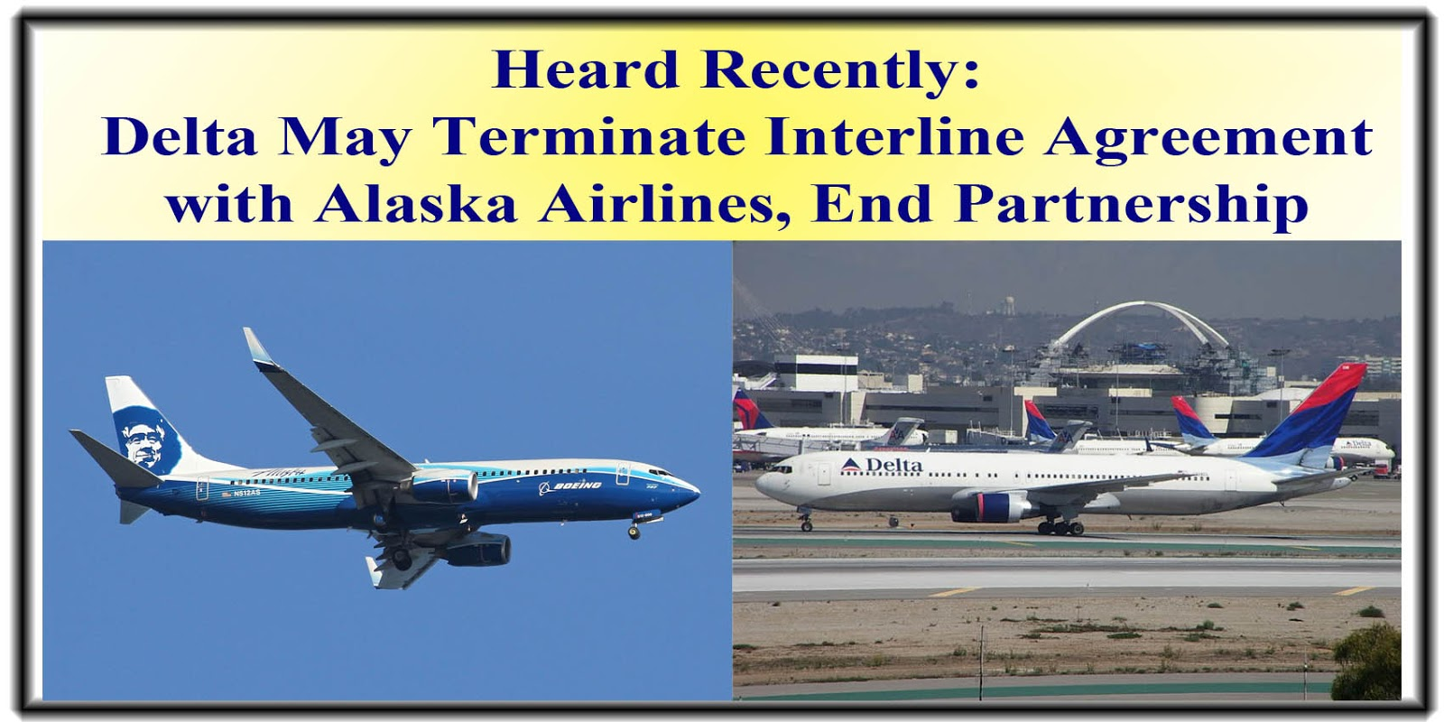 Delta Air Lines May Terminate Interline Agreement With Alaska Airlines And End Partnership