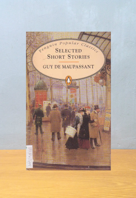 SELECTED SHORT STORIES, Guy de Maupassant