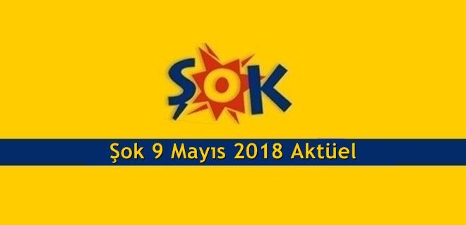 Şok 9 15 Mayıs 2018 aktüel ürünler broşürü