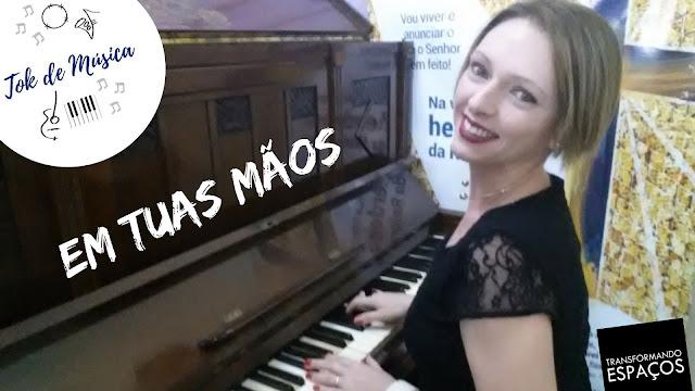 Tok de Música 2 # Em tuas mãos