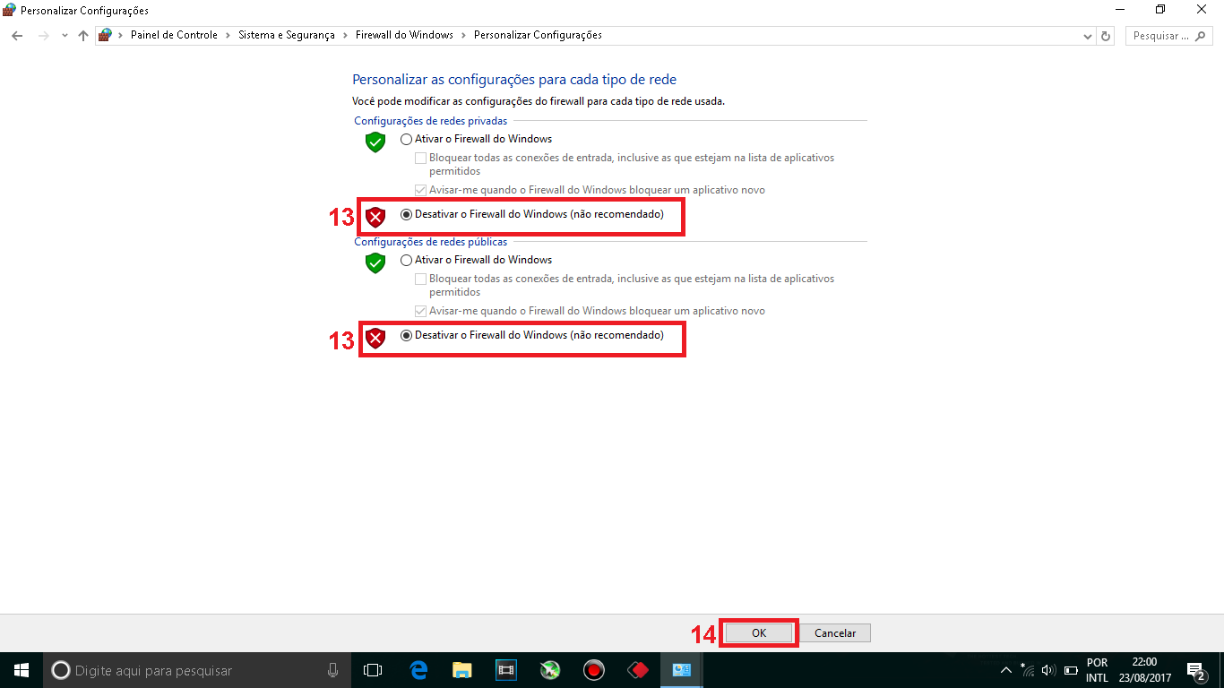 """13 - Desative o firewall das redes privadas e publicas selecionando """"Desativar o firewall do Windows"""". 14 - Clique em """"Ok""""."""