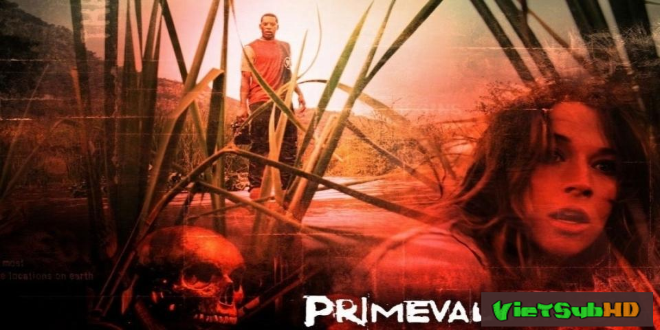 Phim Đầm Lấy Chết Người (lãnh Địa Tử Thần) VietSub HD | Primeval 2007