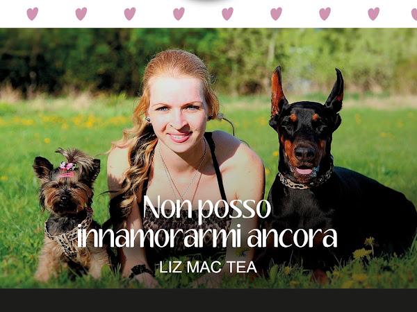 [SEGNALAZIONE] Non posso innamorarmi ancora di Liz Mac Tea