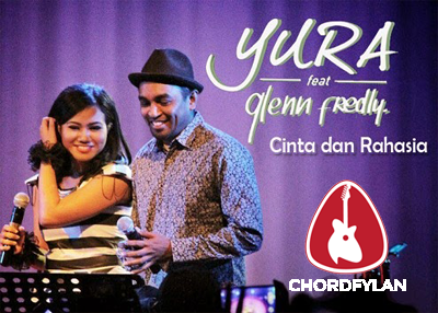 Lirik dan Chord Kunci Gitar Cinta Dan Rahasia - Yura ft. Glenn Fredly