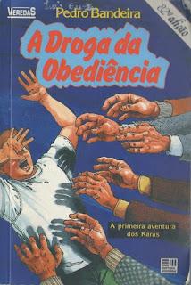 A droga da obediência. Pedro Bandeira. Série Os Karas. Editora Moderna. Coleção Veredas. Alberto Naddeo. Capa de Livro. Book Cover. 1992.