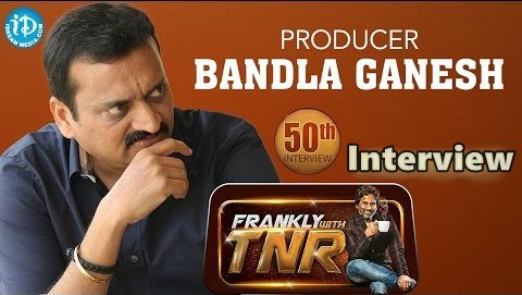 Bandla Ganesh Exclusive Interview Frankly With TNR