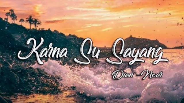 Download Lagu Karna Su Sayang, lirik dan arti liriknya.