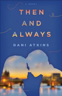 Book Review:  Then and Always by Dani Atkins